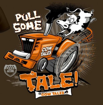 "Cow Tales ""Pull Some Tale"" T-shirt"