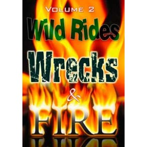 Wild Rides, Wrecks & Fire Volume 2