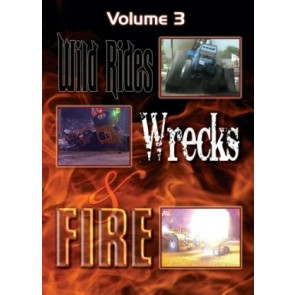 Wild Rides, Wrecks & Fire Volume 3