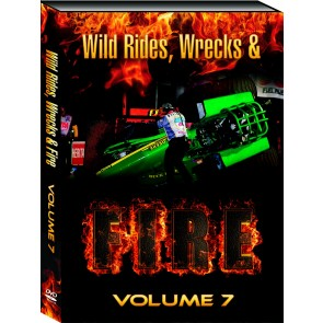 Wild Rides, Wrecks & Fire Volume 7